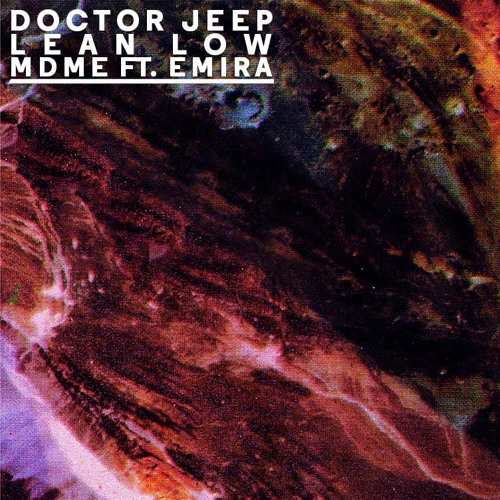 Doctor Jeep & Lean Low - MDME ft. Emira preview