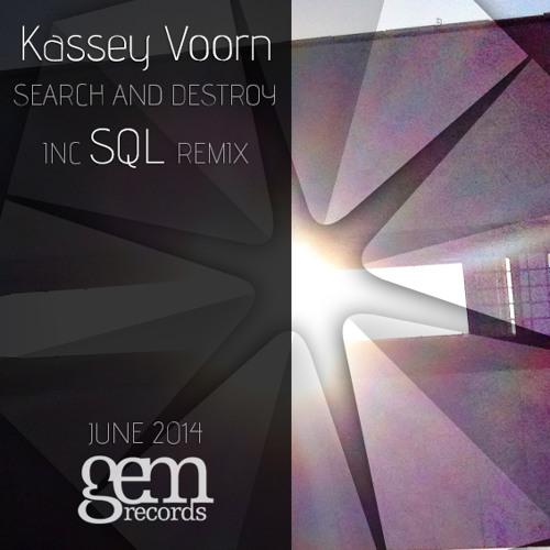 Kassey Voorn - Search and Destroy (SQL remix) [GEM]