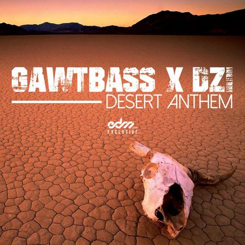 GAWTBASS & DZI Beats - Desert Anthem [EDM.com Exclusive]