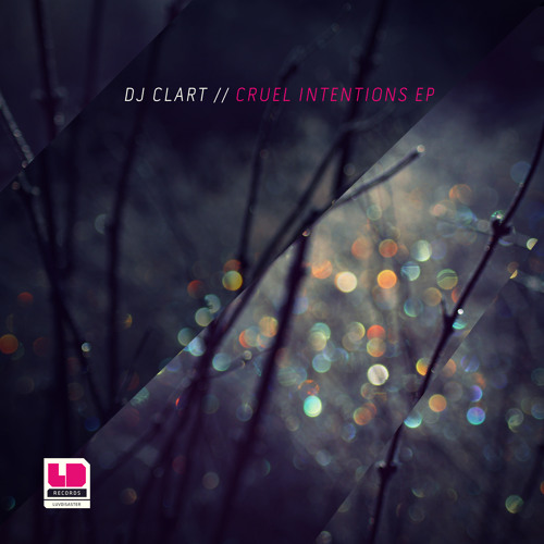 DJ Clart - Cruel Intentions EP - LUV077