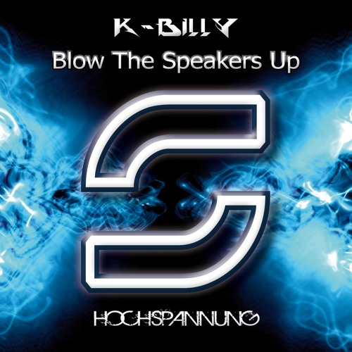 K-Billy - Blow The Speakers Up --- Beatport Charts # 74 ---