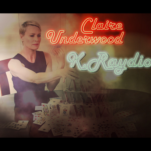 Claire Underwood (Produced By Bene Quilo)