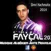 Cheb Faycel 2014 - Omri Hachmate Mani (Grand Sucssé)Musique Algérien Juste Nouveau Dz