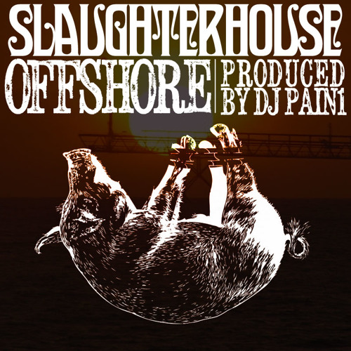Slaughterhouse - Offshore (prod by DJ Pain 1)