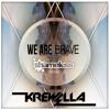 We Are Brave - Krewella vs. Neon Jungle (Sammmy94 Edit)[Free Download]