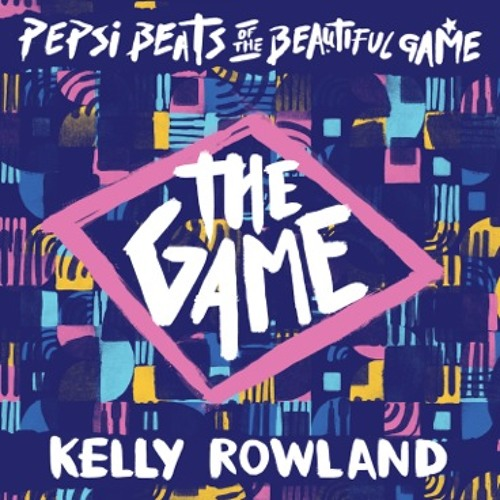 """Kelly Rowland - """"The Game"""" from Pepsi Beats of The Beautiful Game."""
