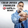 Chad Jones - Problem (D - Wall Remix)