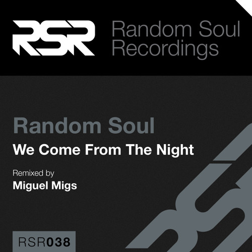"RSR038 | Random Soul - ""We Come From The Night"" (Inc Miguel Migs Remix)"