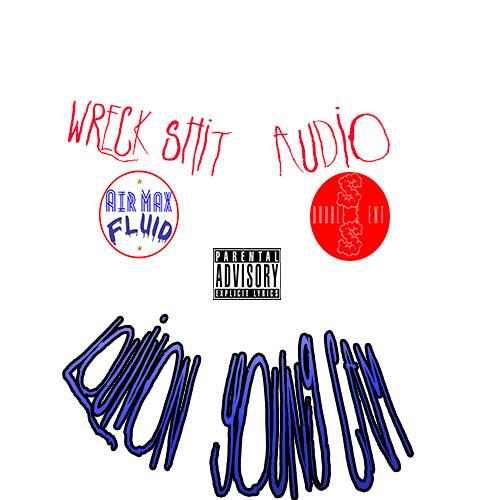 LouiVon & Young Cam - Wreck Shit