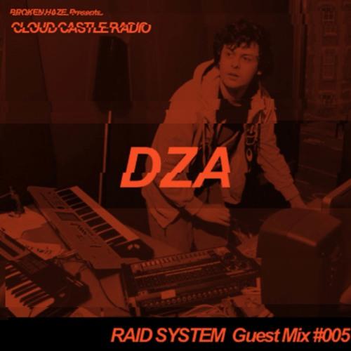 BROKEN HAZE Presents CLOUD CASTLE RADIO X RAID SYSTEM Guest Mix #005 : DZA