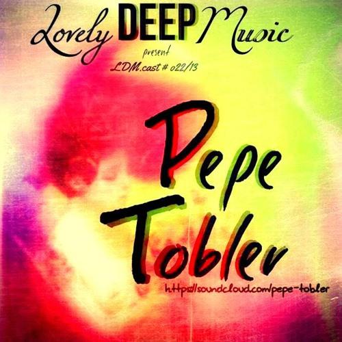 LovelyDeepMusic - PEPE TOBLER - Sommertraum - special LDM.cast # o22/13