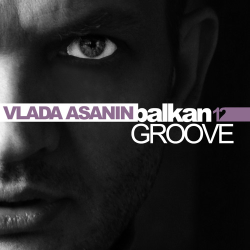 Vlada Asanin Balkan Groove Vol 12 // Free Download