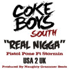 (FREE DOWNLOAD) Real Nigga- Pistol Pone(Coke Boys South)Ft Stormin Produced By Naughty Grammer Beats