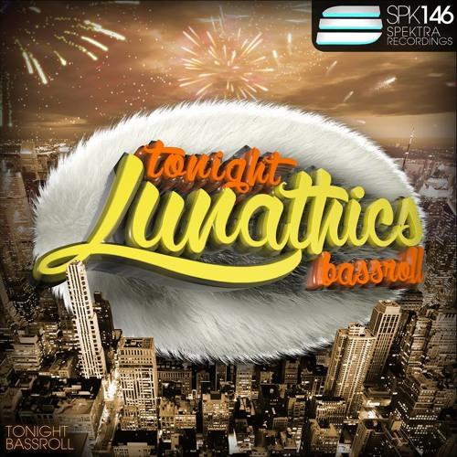 SPK146 - Lunathics - Bassroll