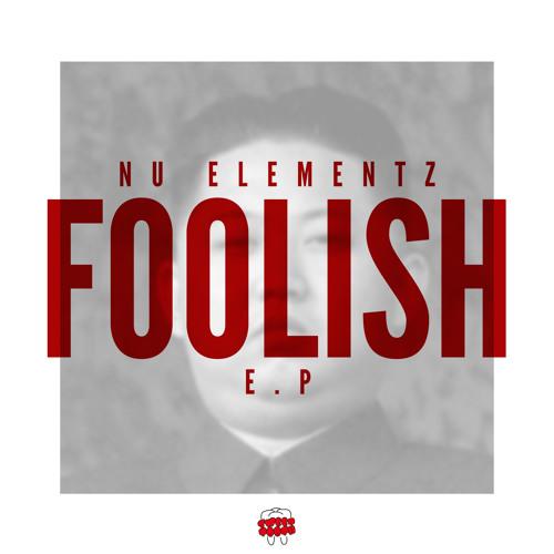 NU ELEMENTZ - FOOLISH