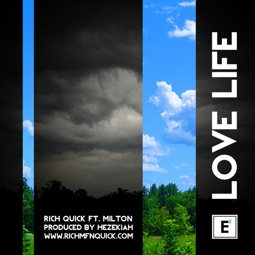 Rich Quick ft Milton - Love Life - ** FREE Download this Week**