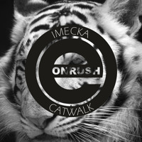 IMECKA_ Construct (Original Mix)_CATWALK E.p [ E-ONRUSH Rec ] PREVIEW