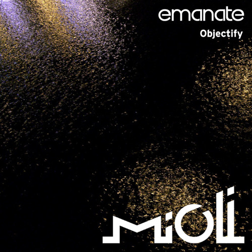 Emanate - Objectify - Mioli Music (Free Download)