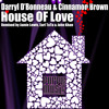 Darryl D'Bonneau & Cinnamon Brown - House of Love (Jamie Lewis Master mix)