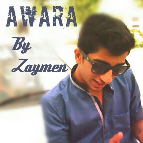 Awara zaymen by zaymen free listening on soundcloud for Bano ye abid ko lyrics