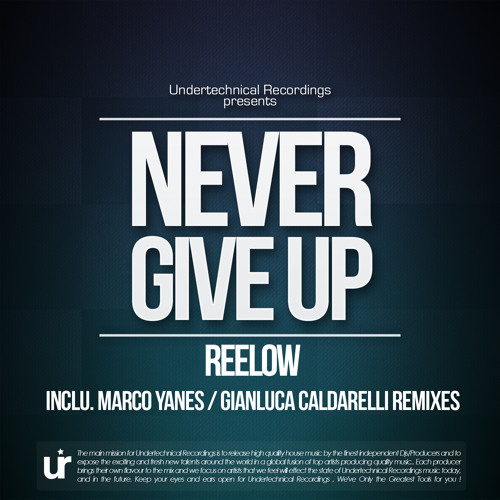 Reelow - Never Give Up (Original [Undertechnical Recordings] Snippet