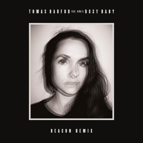 """Tomas Barfod - """"Busy Baby (feat. Nina K) [Beacon Remix]"""