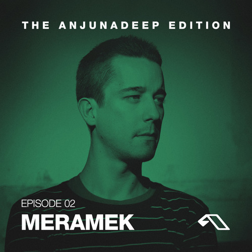 The Anjunadeep Edition 02 with Meramek