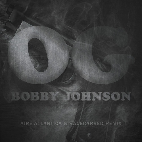 Que - OG Bobby Johnson (Aire Atlantica & RaceCarBed Remix)