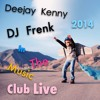 ♫ DJ Frenk &  Deejay-Kenny In The Music Club Live 2014 ♫