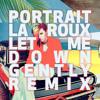 La Roux vs. Portrait - Let Me Down Gently (Remix)