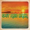 Robin Thicke - Get her back (Remix by Bezzo aka MelodicMindz)