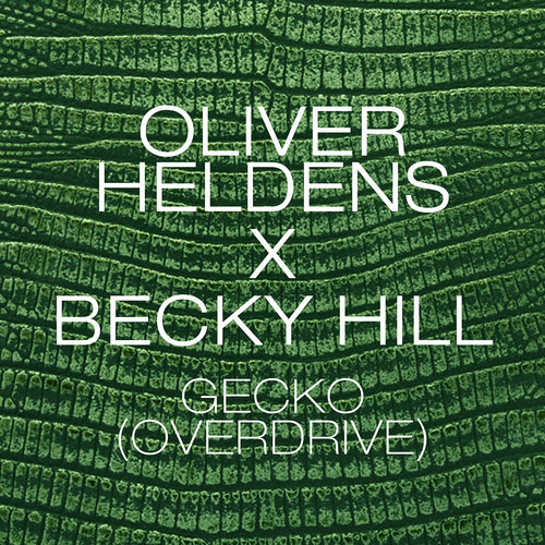 Oliver Heldens X Becky Hill - Gecko (Overdrive) [Radio Edit] [OUT NOW]