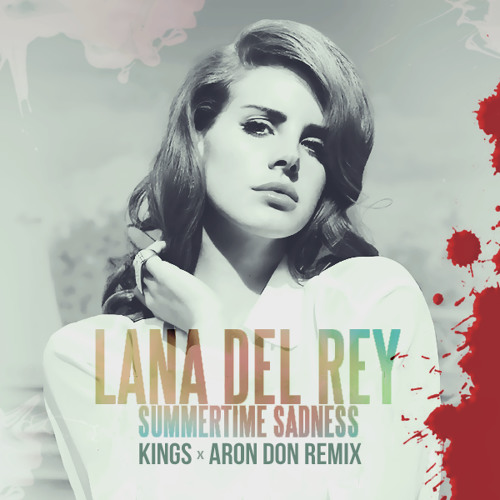 Lana Del Rey - Summertime Sadness (Kings x Aron Don Remix)