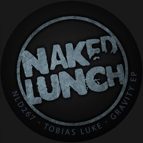 Tobias Lueke - Gravity (Naked Lunch 267)
