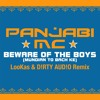 Panjabi Mc Beware Of The Boys Mundian To Bach Ke Lookas & D!rty Aud!o Remix