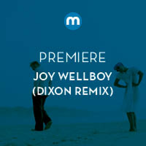 Premiere: Joy Wellboy 'Before The Sunrise' (Dixon Remix)