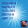 Succeeding In Primerica To Fulfill God's Directive - James 1:27