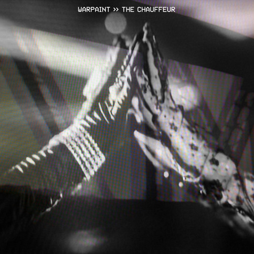 "WARPAINT - ""The Chauffeur"""