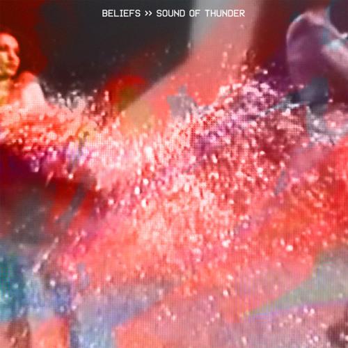 "BELIEFS - ""Sound Of Thunder"""