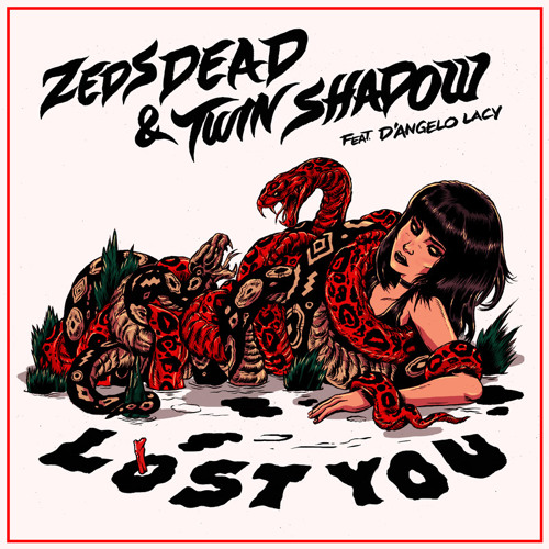 """Zeds Dead and Twin Shadow- """"Lost You"""" feat D'Angelo Lacy"""