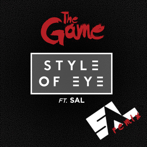 Style of Eye - The Game ft SAL ( SAL Remix )
