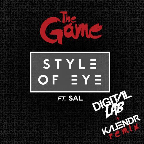 Style of Eye - The Game Ft. SAL (Digital Lab & Kalendr Remix)