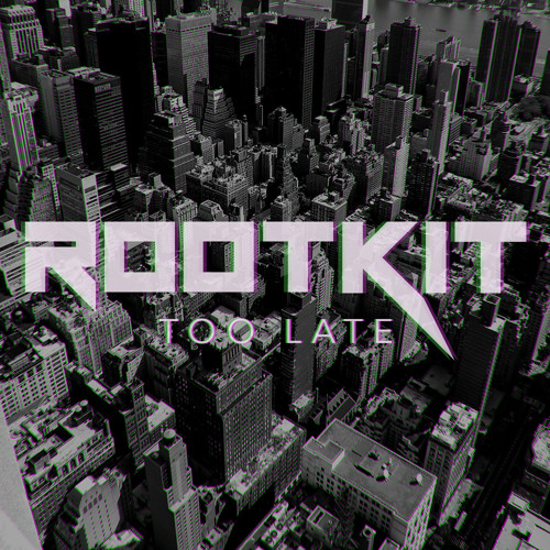 Rootkit - Too Late