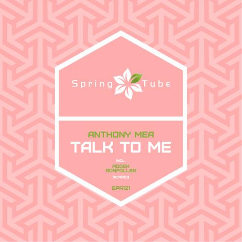 Anthony Mea - Talk To Me (addex rmx)