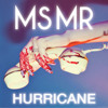 MS MR - Hurricane (Acoustic Version)