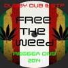 FREE THE WEED (PROMISE LAND RIDDIM) - DUBBYDUB & STP RMX
