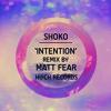 Shoko - Intention (Matt Fear Remix) OUT NOW [H@ch Records]