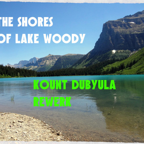 The Woody Brothers  Shores Of Lake Woody  (Kount Dubyula ReWerk Mix)