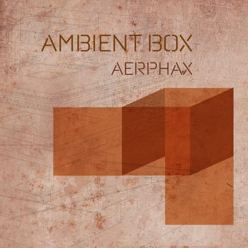 AERPHAX - Ambient Box
