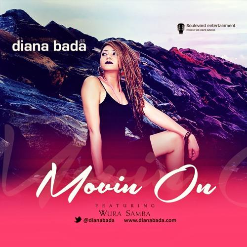 Diana Bada Movin On Ft Wura Samba